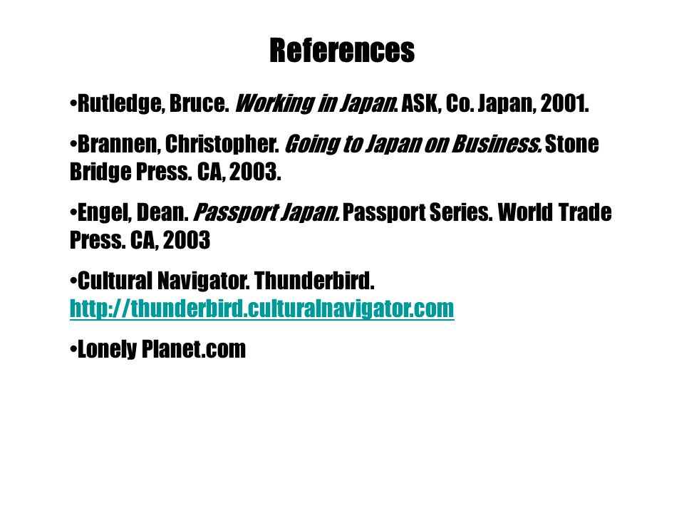 References Rutledge, Bruce. Working in Japan. ASK, Co.
