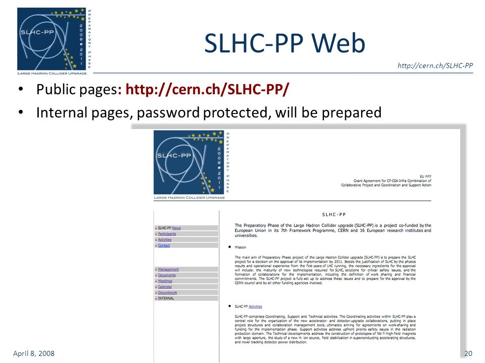 SLHC-PP Web Public pages:   Internal pages, password protected, will be prepared April 8, 2008M.C.20