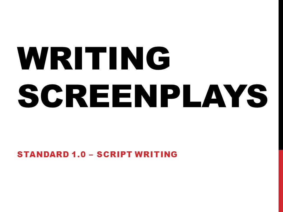 Writing Screenplays Standard 1.0 – Script Writing. - Ppt Download