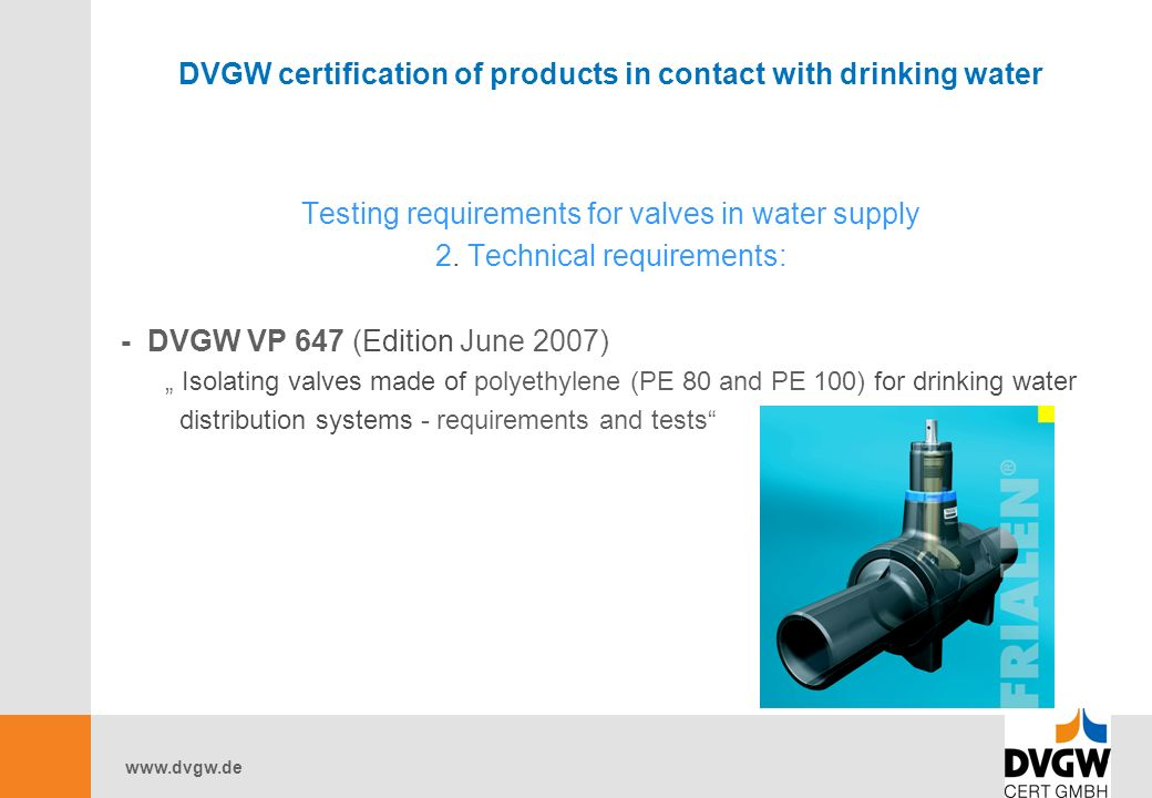 DVGW certification of products in contact with drinking water Testing requirements for valves in water supply 2.