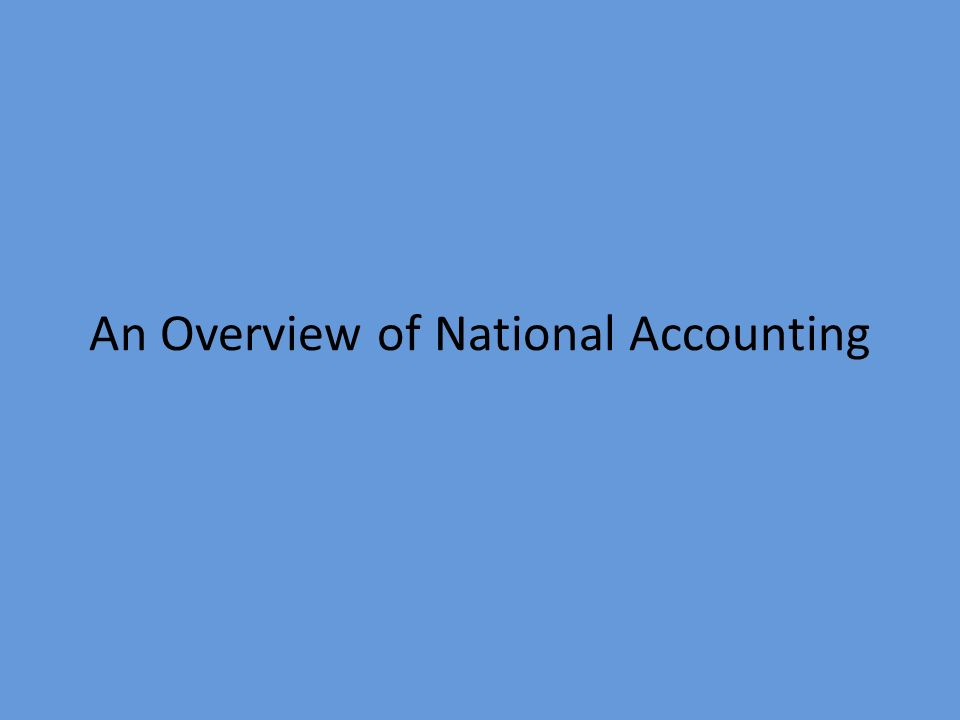 An Overview of National Accounting