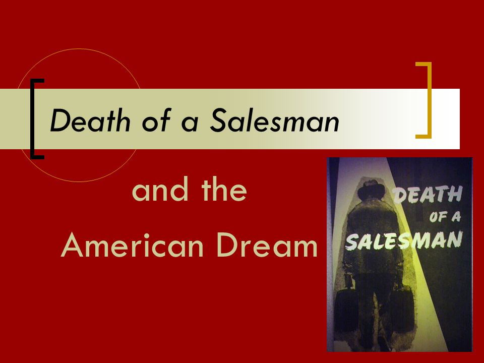 the theme of the american dream in death of a salesman