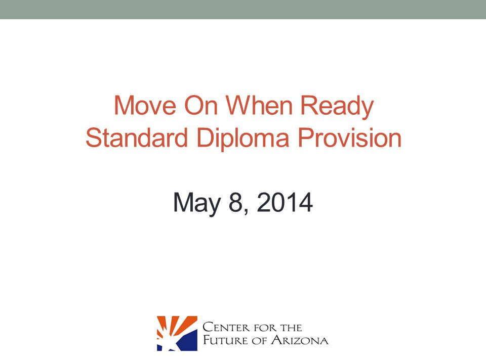 move on when ready standard diploma provision ppt  1 move on when ready standard diploma provision 8 2014