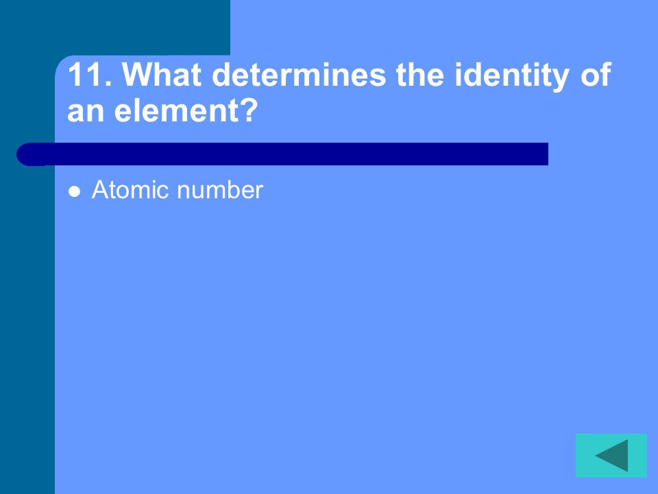 10.How many protons does an atom with an atomic number of 23 and a mass number of 51 have 23