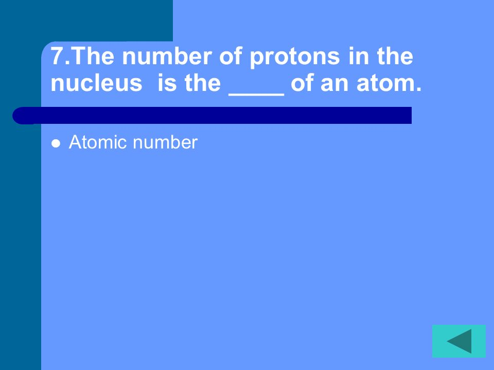 6.How do you find the atomic mass of an atom Add the protons and neutron