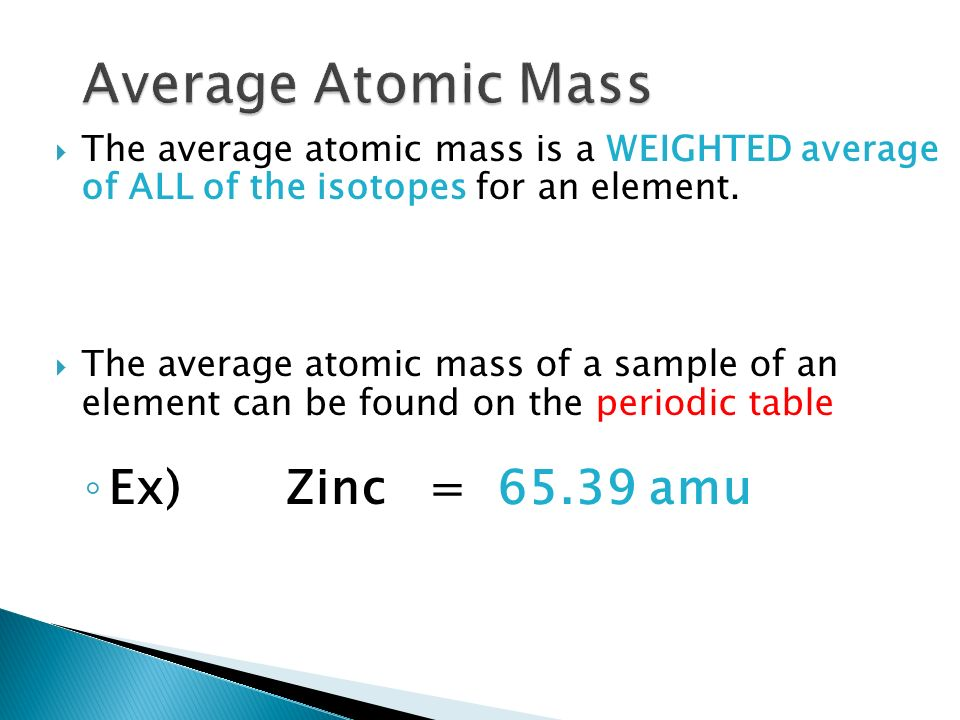 the average atomic mass is a weighted average of all of the isotopes for an - Periodic Table Atomic Mass Zinc