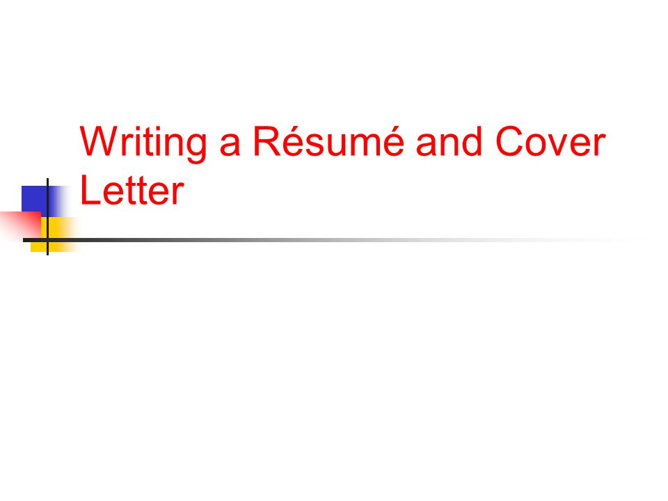 writing a résumé and cover letter  objectiveterms be able to    writing a résumé and cover letter