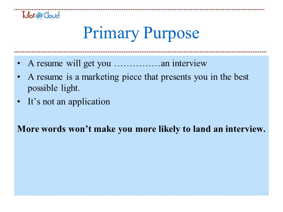 primary purpose a resume will get you an interview a resume - How To Make The Best Resume Possible