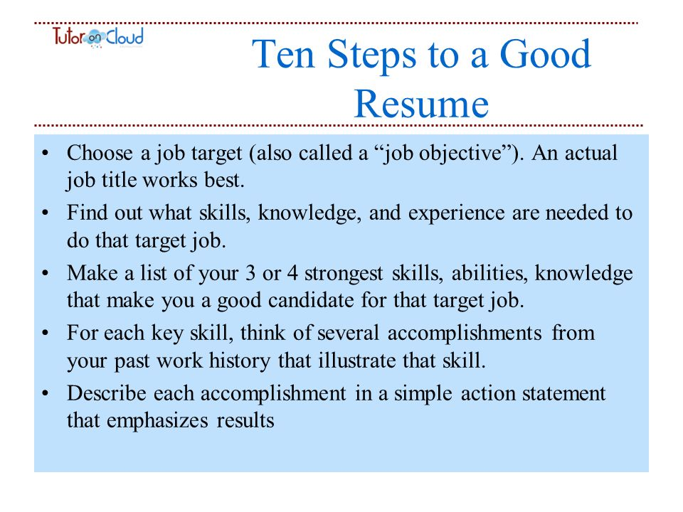 Ten Steps To A Good Resume Choose A Job Target (also Called A Job Objective  Tips For A Good Resume