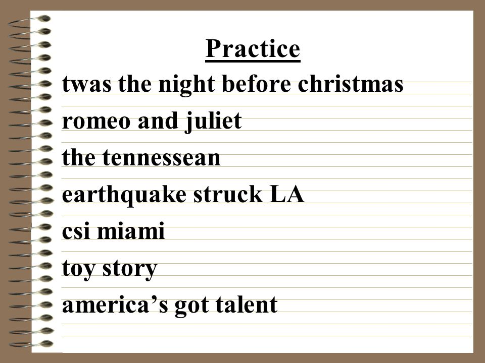 twas the night before christmas romeo and juliet the tennessean earthquake struck LA csi miami toy story america's got talent Practice