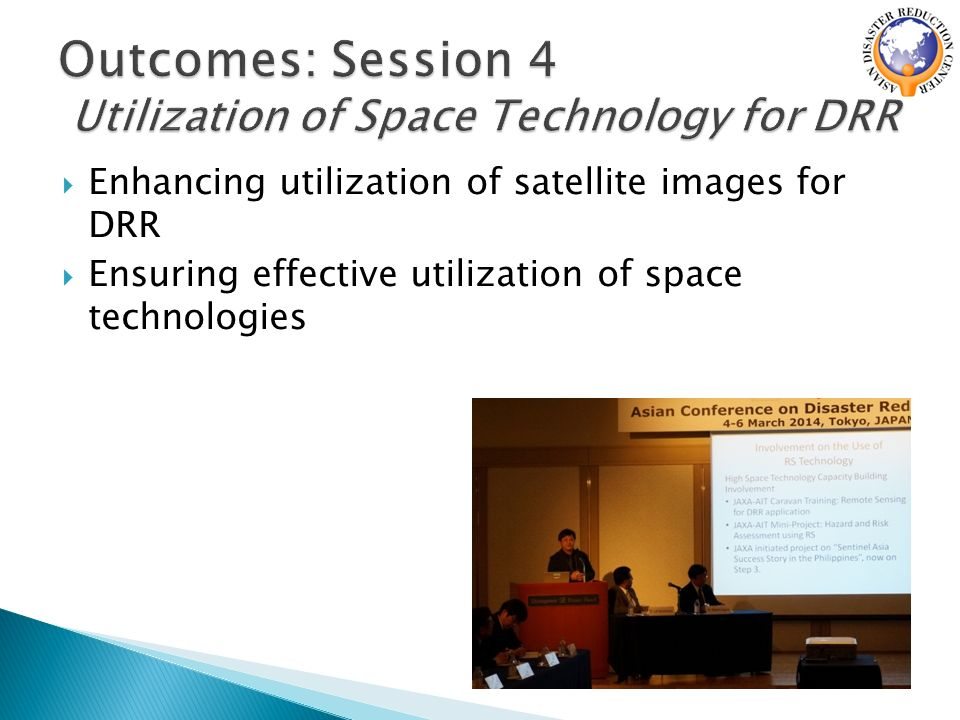  Enhancing utilization of satellite images for DRR  Ensuring effective utilization of space technologies