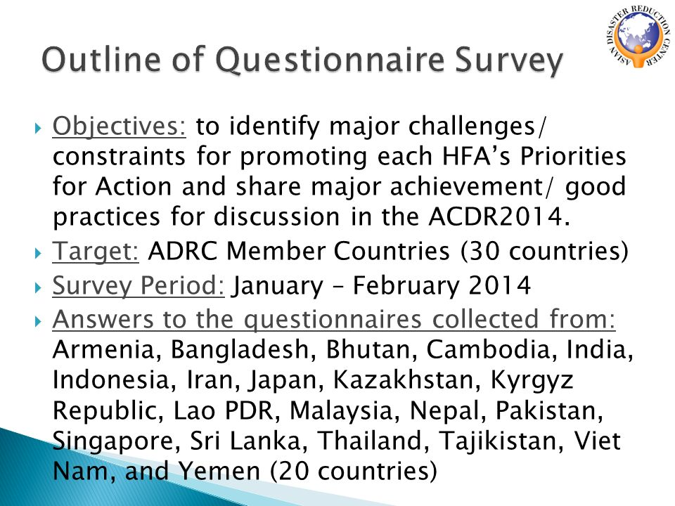  Objectives: to identify major challenges/ constraints for promoting each HFA's Priorities for Action and share major achievement/ good practices for discussion in the ACDR2014.