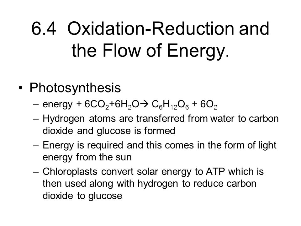 6.4 Oxidation-Reduction and the Flow of Energy.