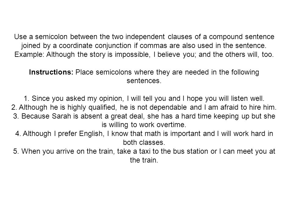 Mechanics - Punctuation - Semicolons Use a semicolon between two ...