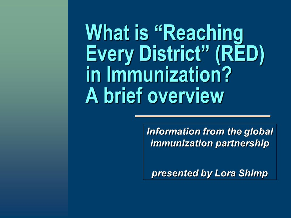 What is Reaching Every District (RED) in Immunization.