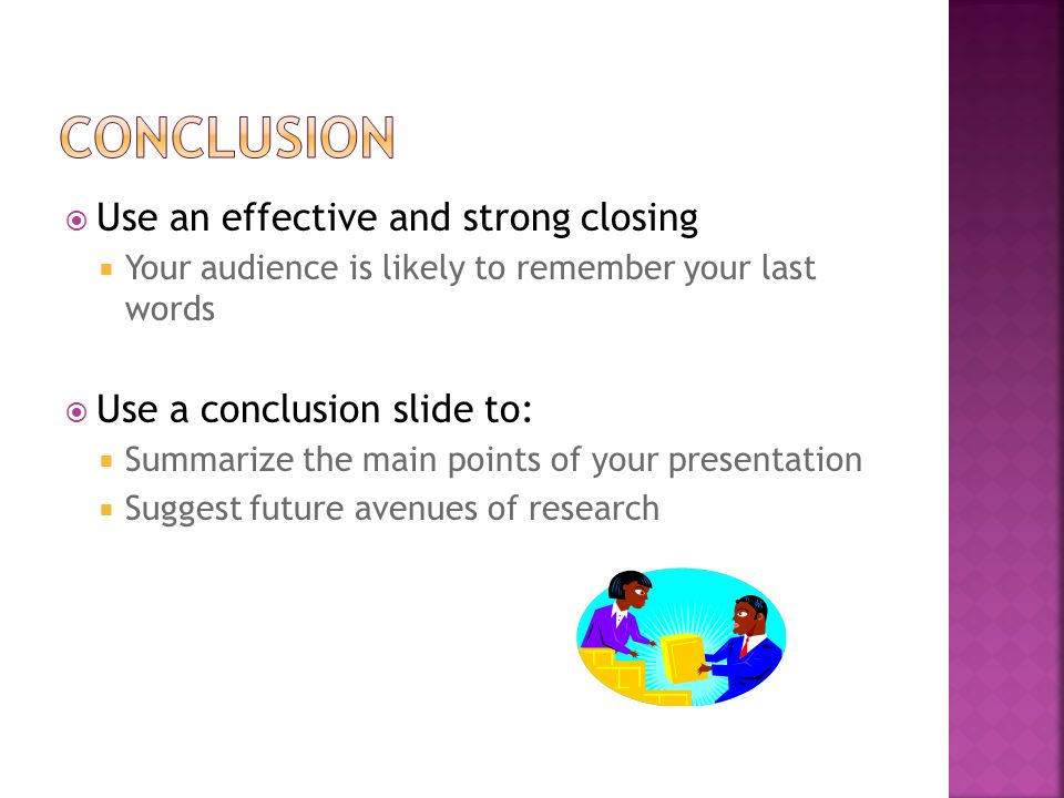  Proof your slides for:  speling mistakes  the use of of repeated words  grammatical errors you might have make  If English is not your first language, please have someone else check your presentation!