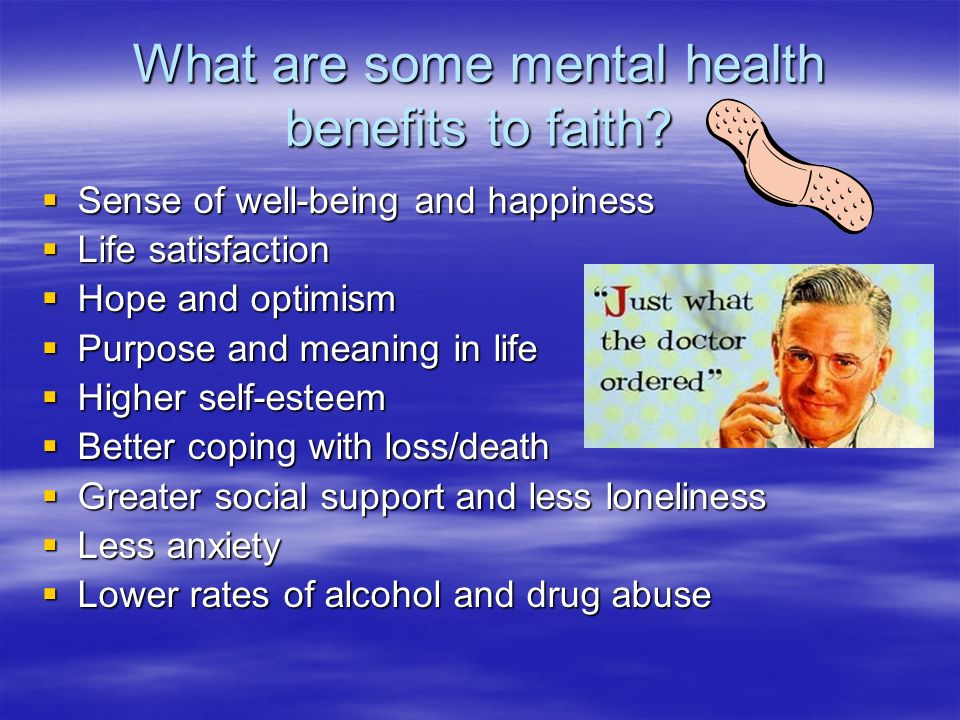 What are some mental health benefits to faith.