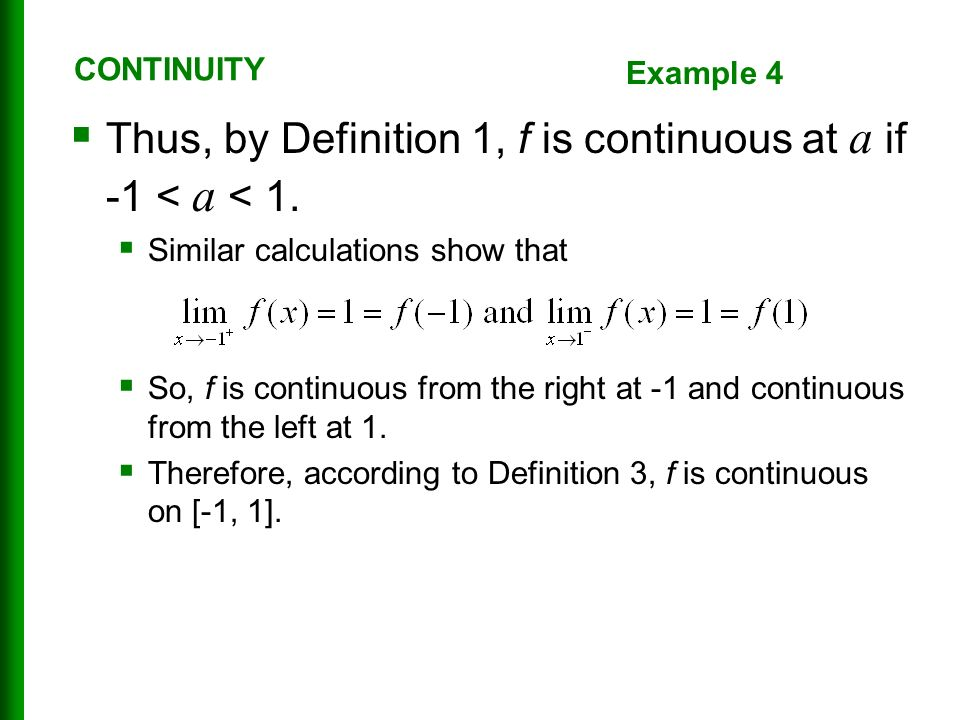  Thus, by Definition 1, f is continuous at a if -1 < a < 1.