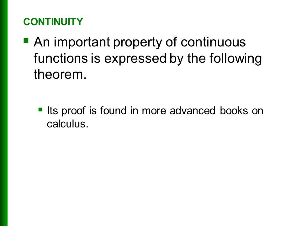 An important property of continuous functions is expressed by the following theorem.