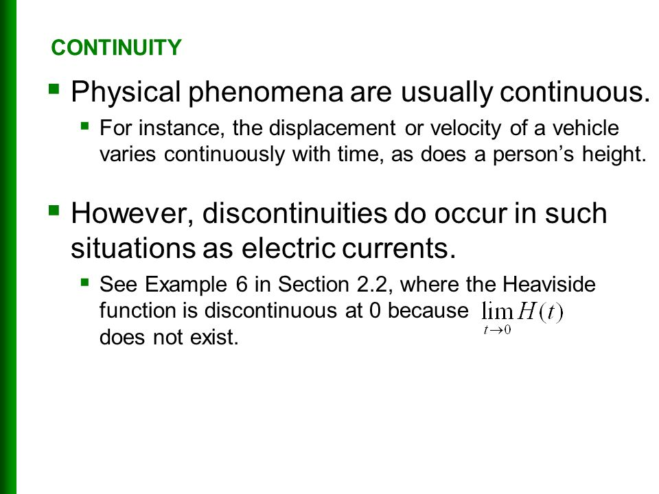  Physical phenomena are usually continuous.