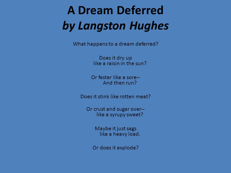 langston hughes poem dream deferred Featured props dream deferred (harlem) by langston hughes student creations come alive with these themed objects – in addition to our library of over 3,000 props.