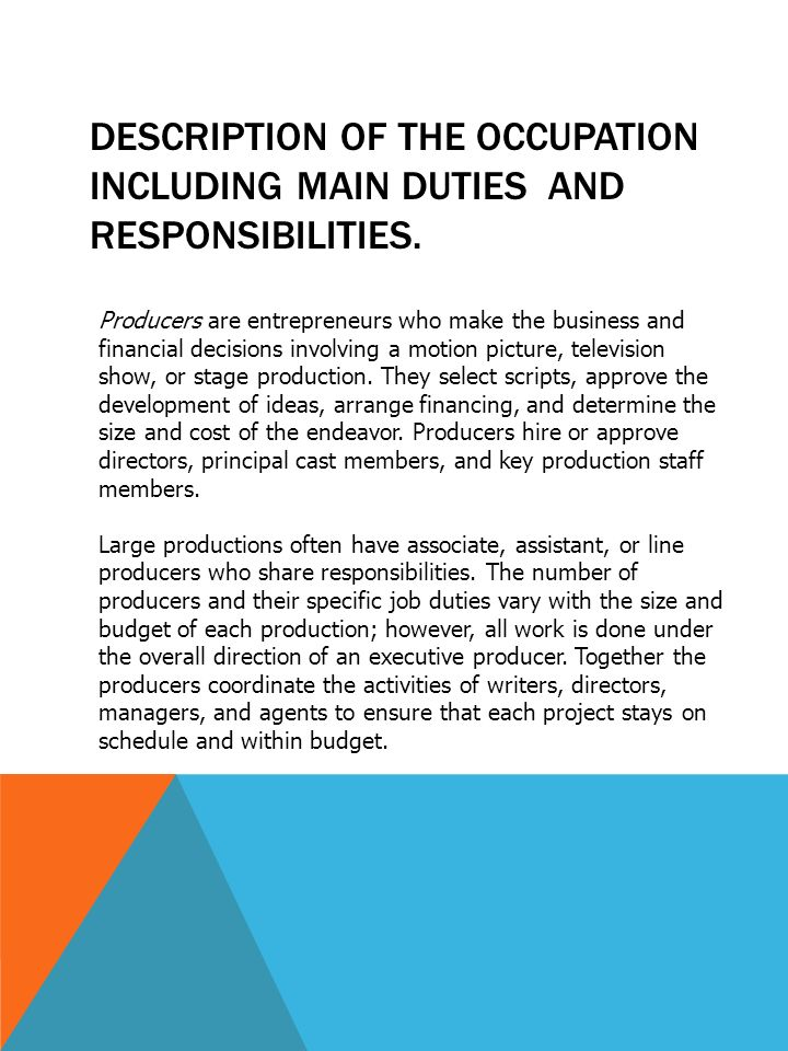 description of the occupation including main duties and responsibilities - Duties Of A Producer