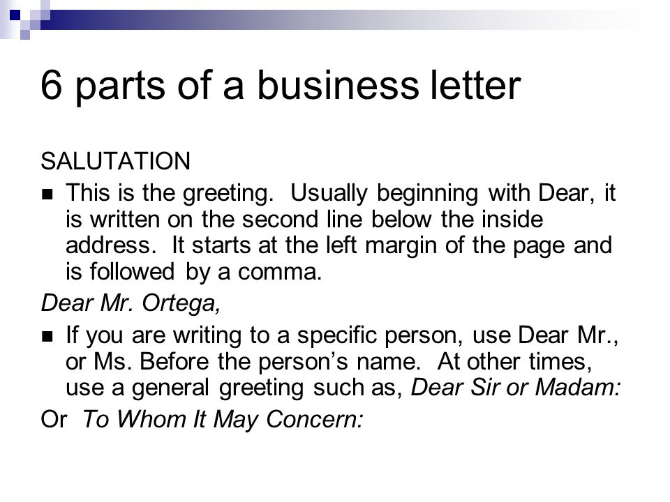 6 Parts Of A Business Letter SALUTATION This Is The Greeting.