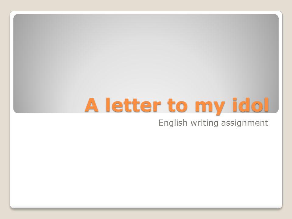 Writing essay about my idol