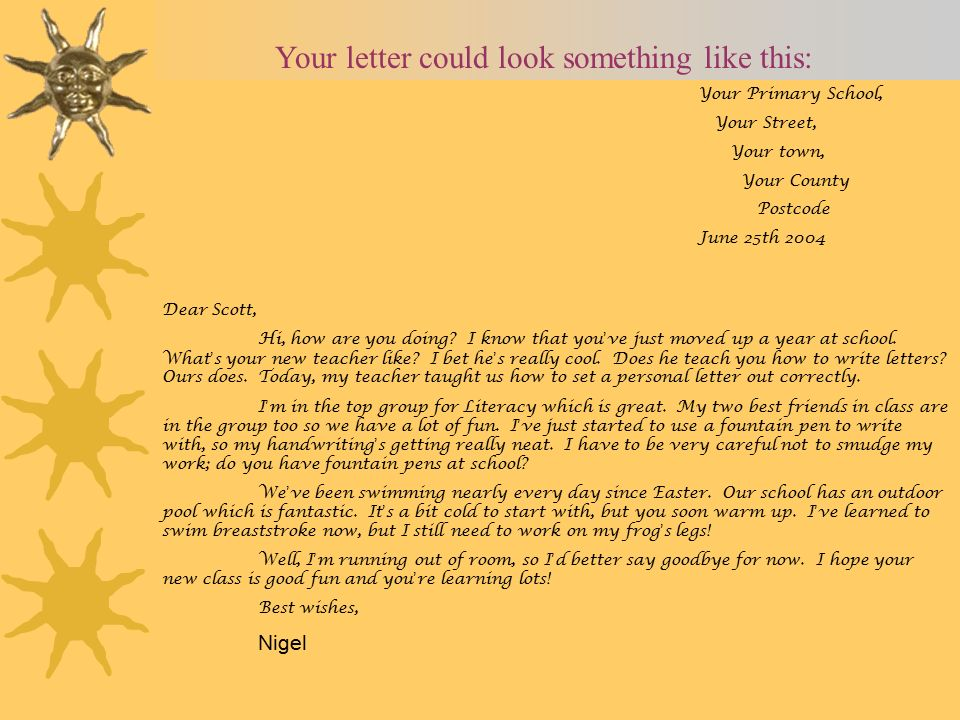 How to set out an Informal letter Traditional First write your
