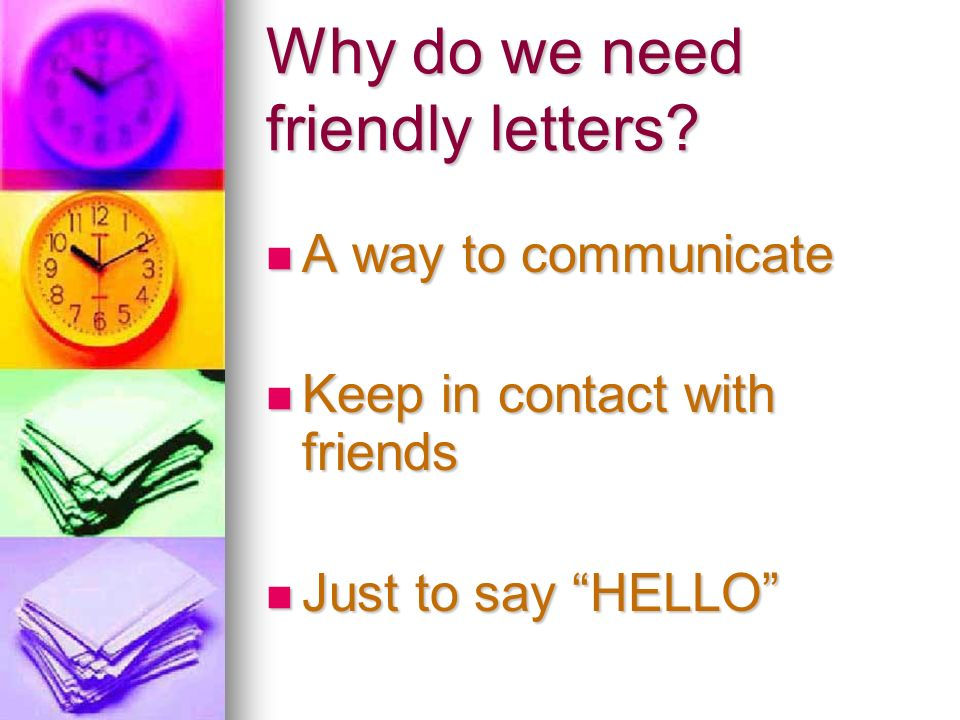 Why do we need friendly letters.