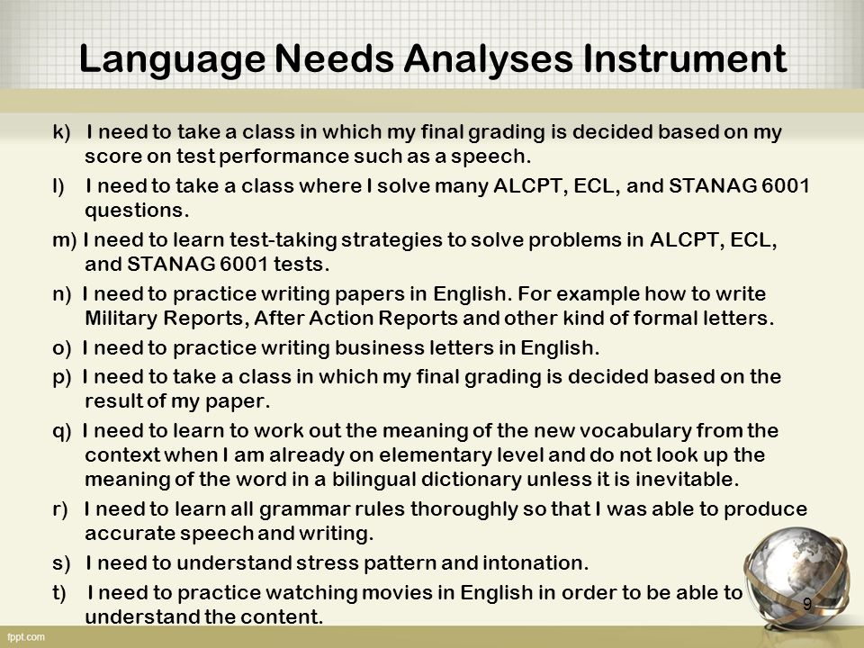Language Needs Analyses Instrument k) I need to take a class in which my final grading is decided based on my score on test performance such as a speech.