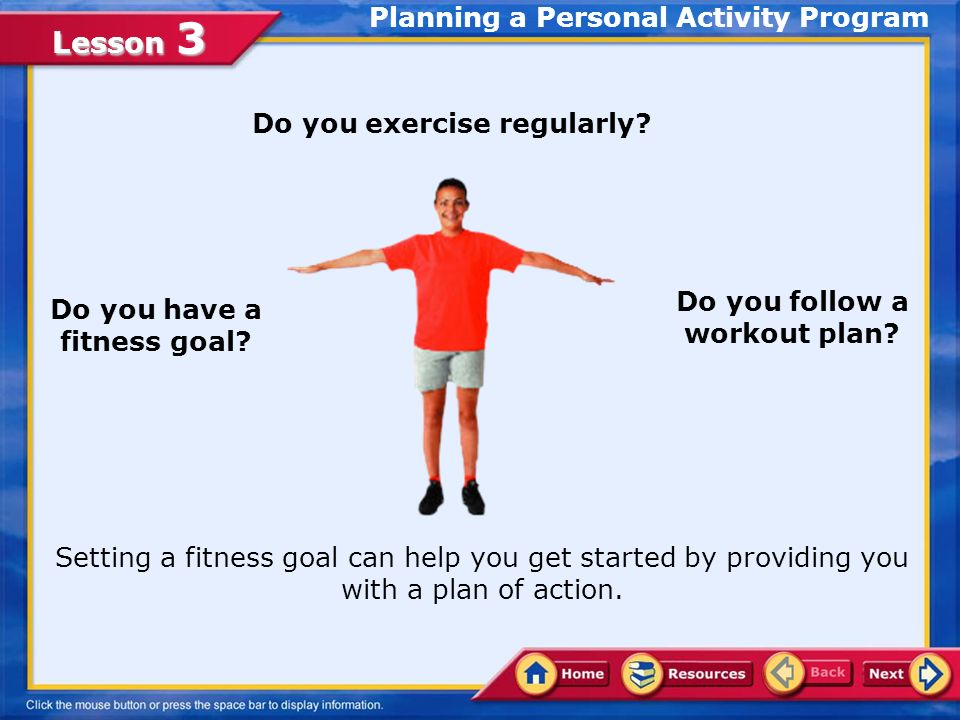 Lesson 3 Do you exercise regularly. Do you follow a workout plan.