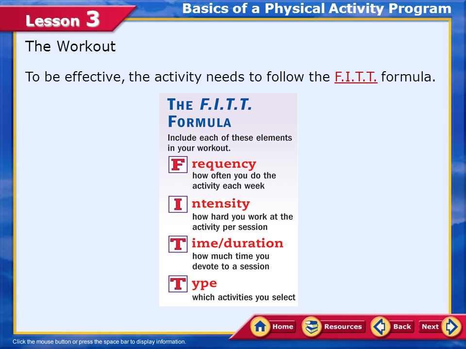 Lesson 3 To be effective, the activity needs to follow the F.I.T.T.
