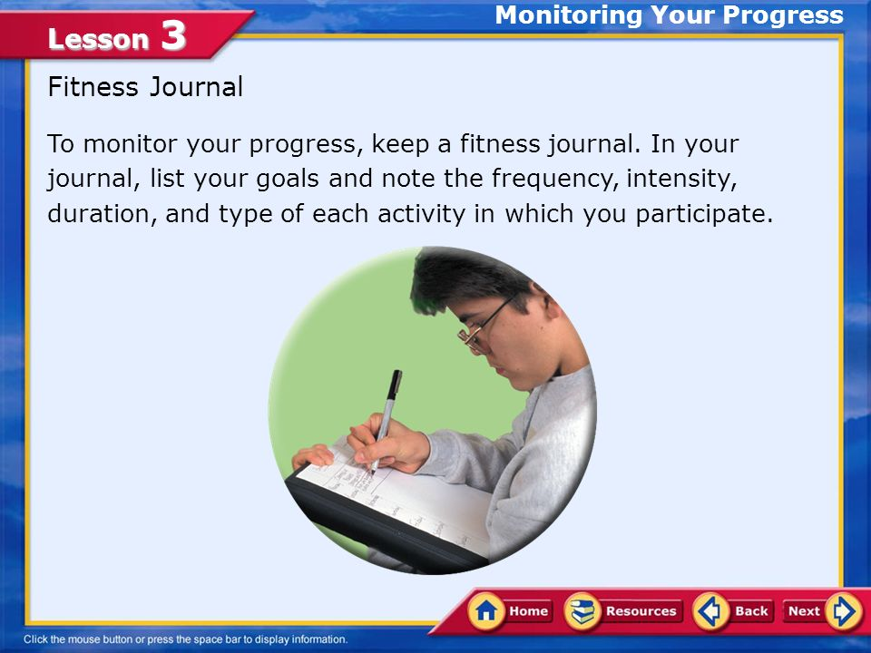 Lesson 3 To monitor your progress, keep a fitness journal.