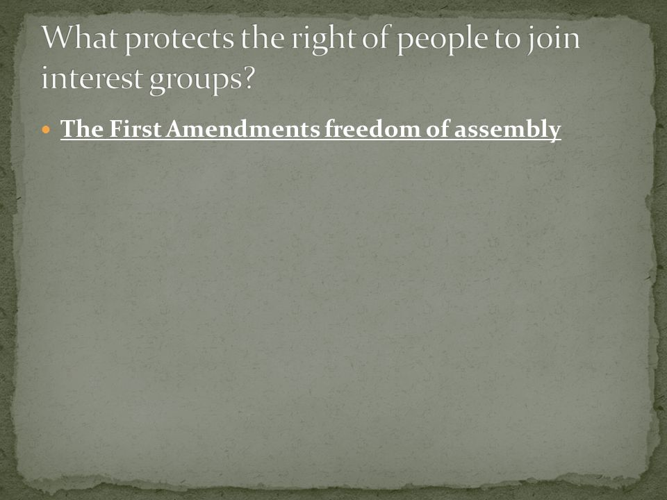 The First Amendments freedom of assembly