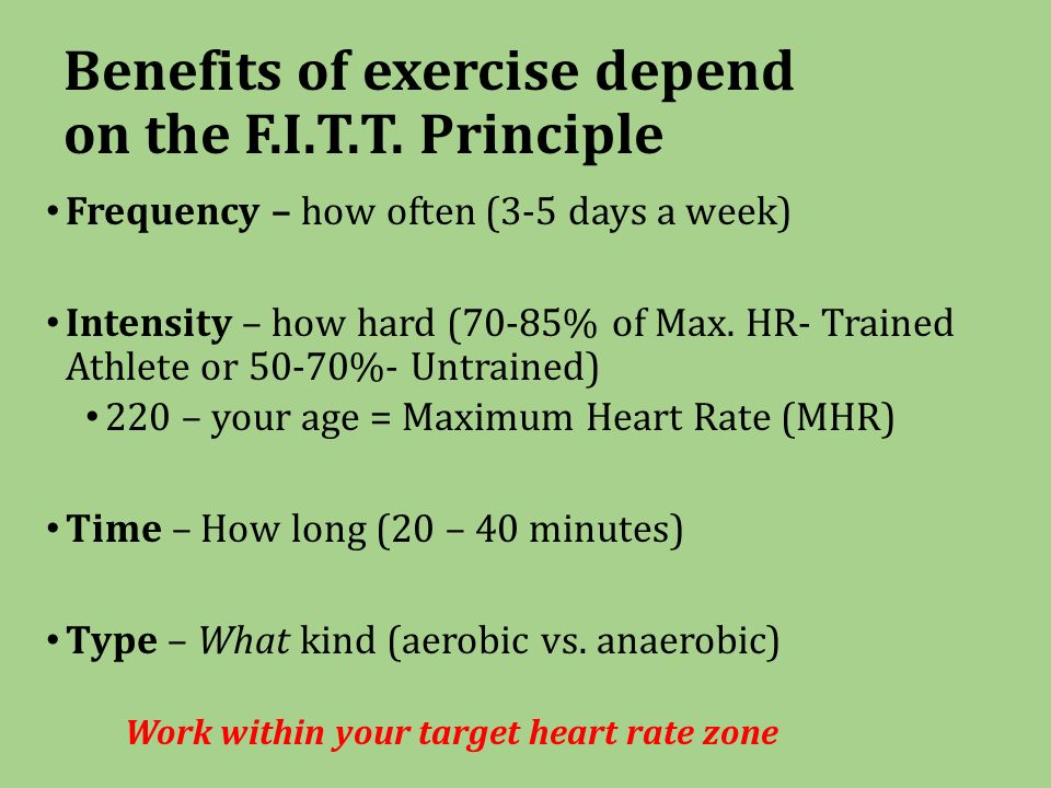 Benefits of exercise depend on the F.I.T.T.