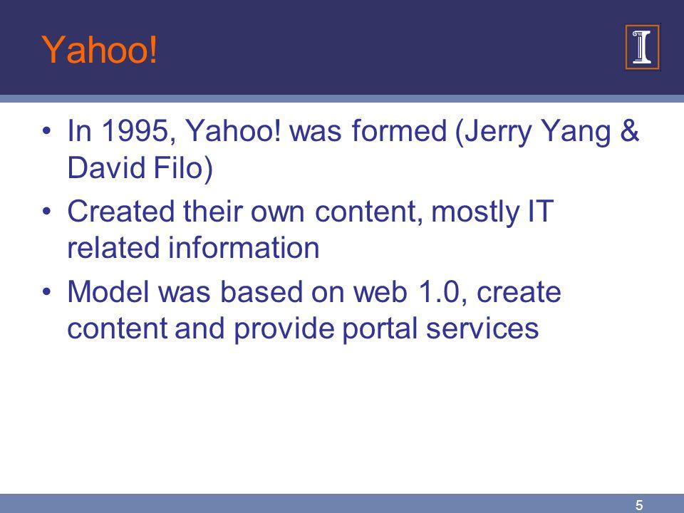 5 Yahoo. In 1995, Yahoo.