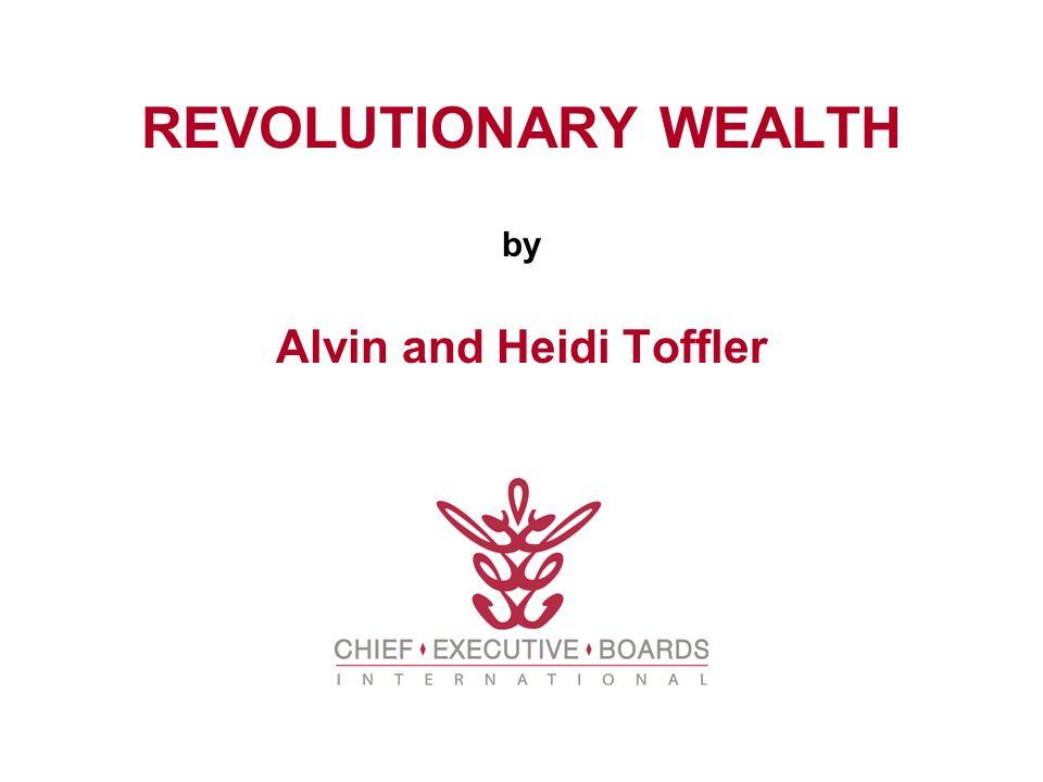 REVOLUTIONARY WEALTH Alvin and Heidi Toffler by