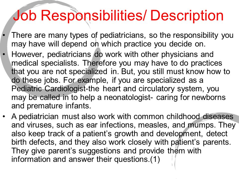 job responsibilities description there are many types of pediatricians so the responsibility you may