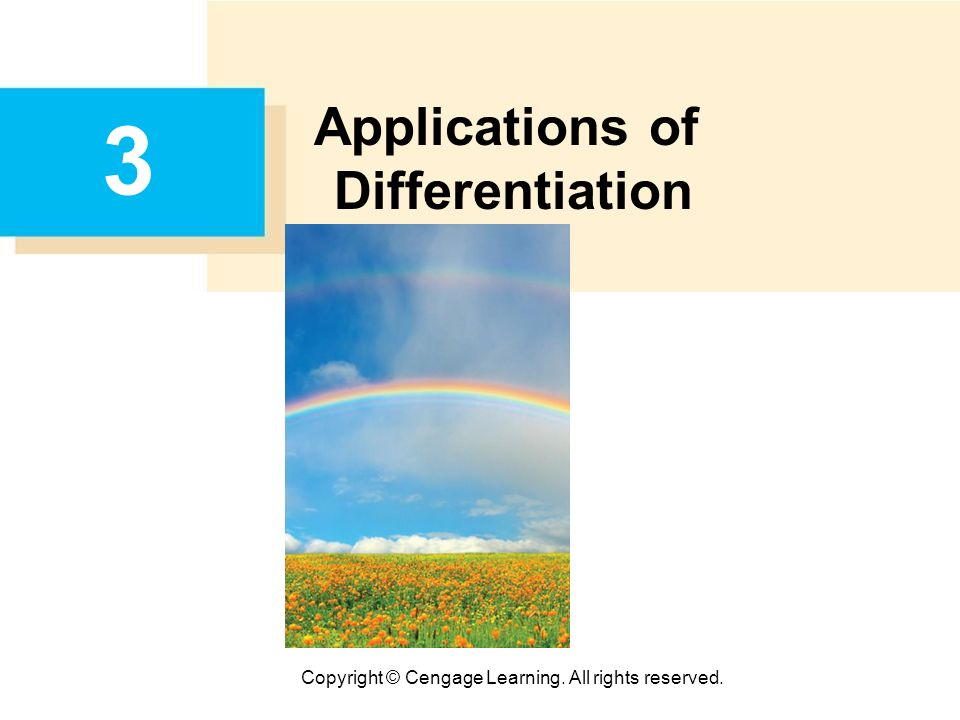 Copyright © Cengage Learning. All rights reserved. 3 Applications of Differentiation