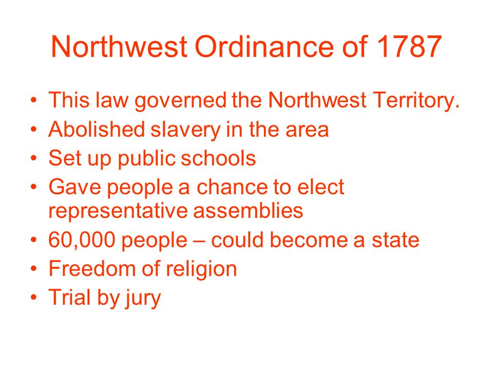 Northwest Ordinance of 1787 This law governed the Northwest Territory.