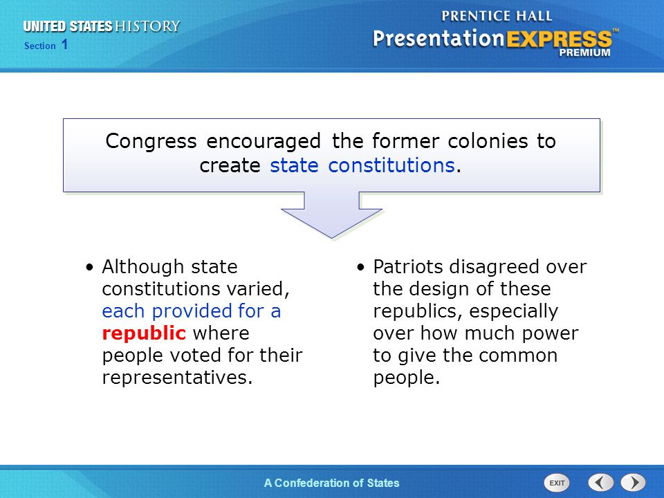Chapter 25 Section 1 The Cold War Begins Section 1 A Confederation of States Congress encouraged the former colonies to create state constitutions.