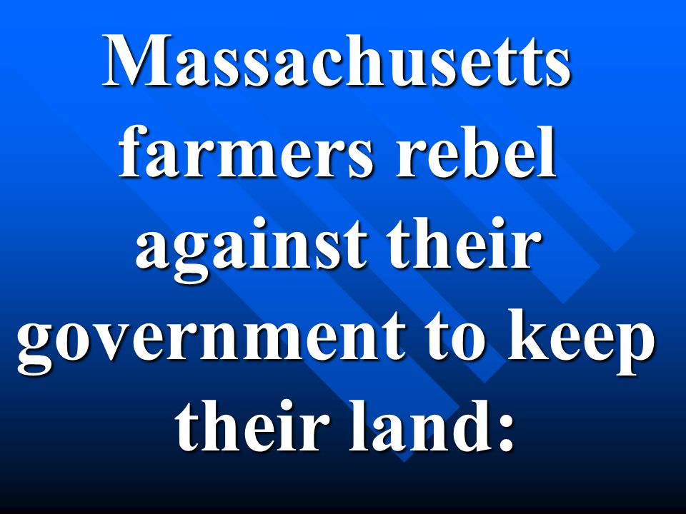 Massachusetts farmers rebel against their government to keep their land: their land: