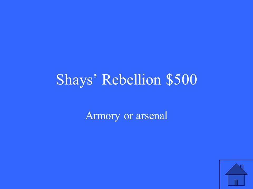 Shays' Rebellion $500 Armory or arsenal
