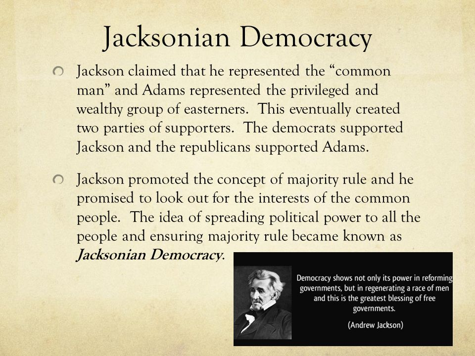 jacksonian democrats viewed themselves as the guardians political democracy individual liberty and t Read this essay on jacksonian democrats while jacksonians correctly viewed themselves as guardians of political democracy and individual liberty.