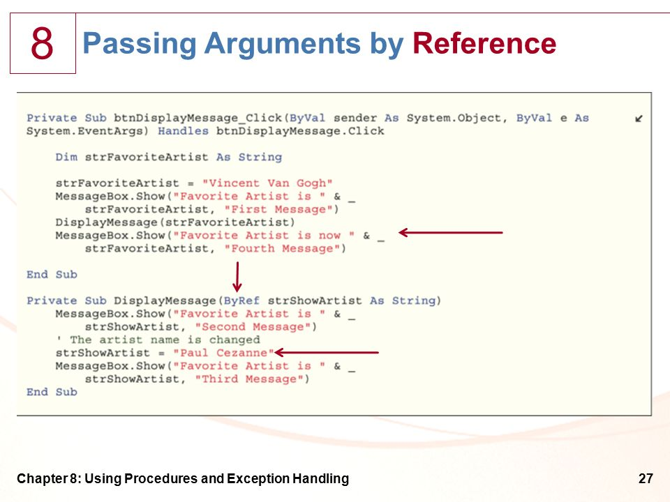 8 Chapter 8: Using Procedures and Exception Handling27 Passing Arguments by Reference