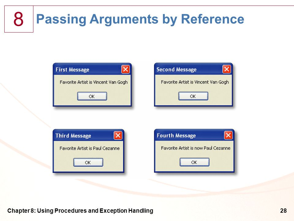 8 Chapter 8: Using Procedures and Exception Handling28 Passing Arguments by Reference