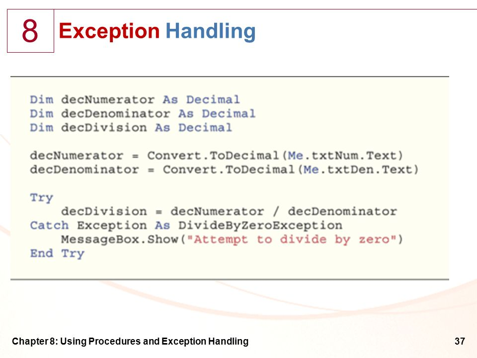 8 Chapter 8: Using Procedures and Exception Handling37 Exception Handling
