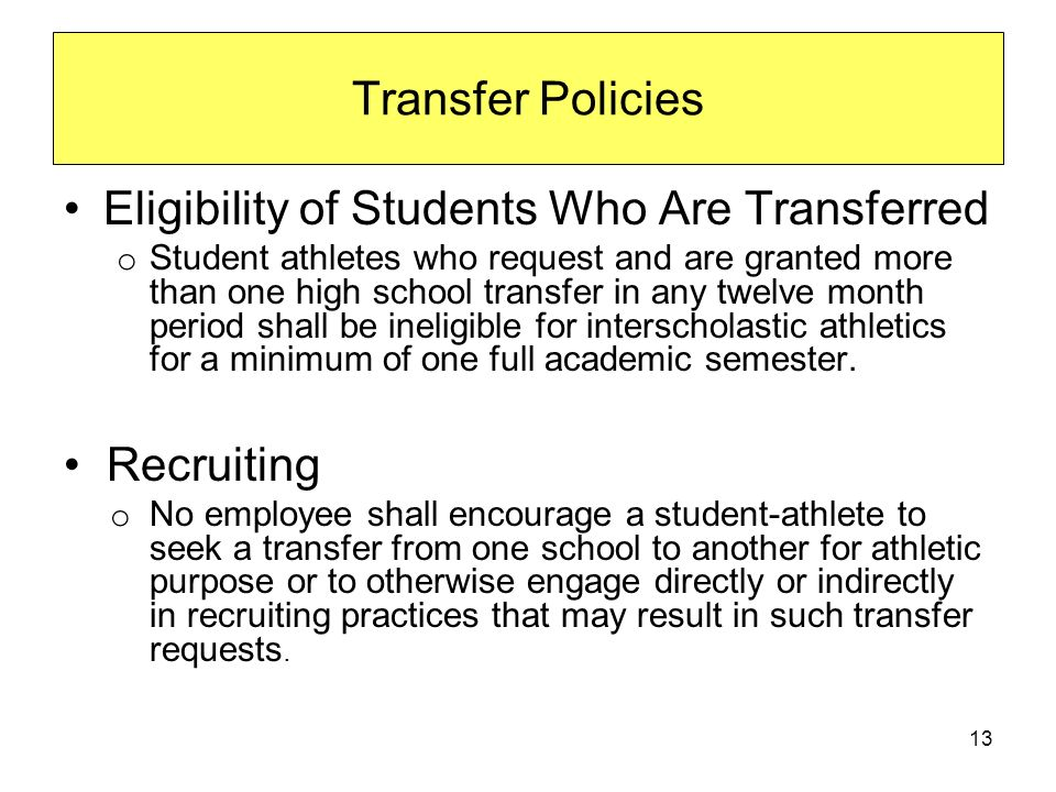 Eligibility of Students Who Are Transferred o Student athletes who request and are granted more than one high school transfer in any twelve month period shall be ineligible for interscholastic athletics for a minimum of one full academic semester.