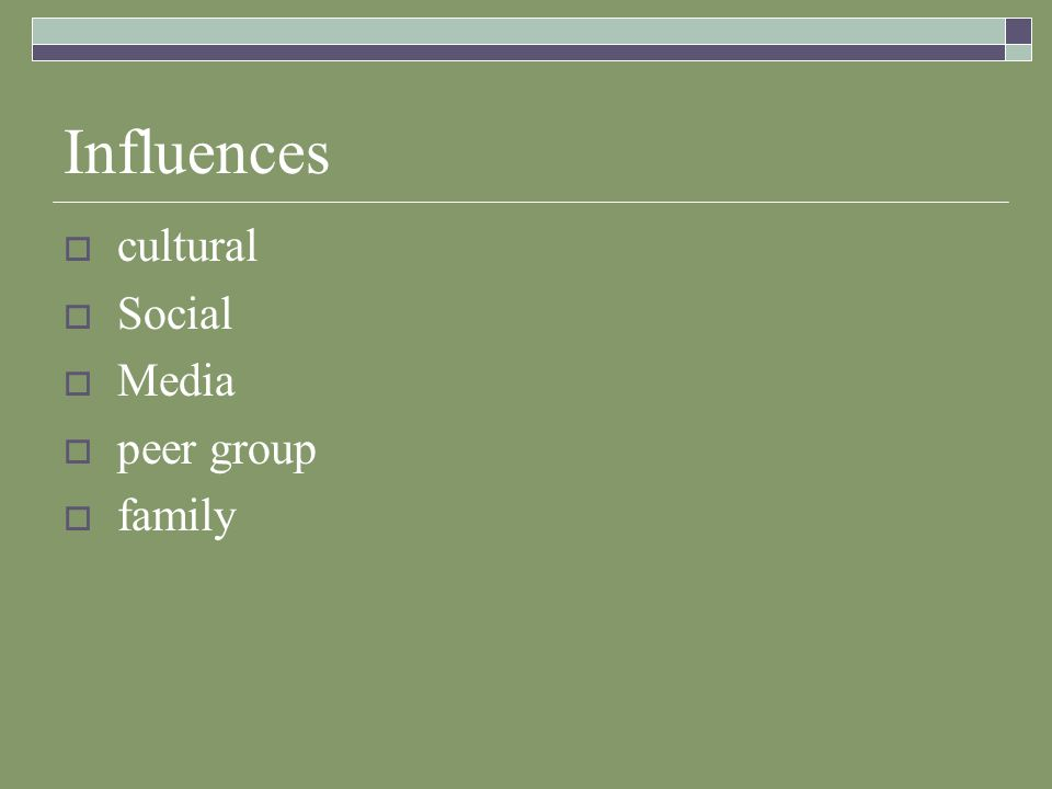 Influences  cultural  Social  Media  peer group  family